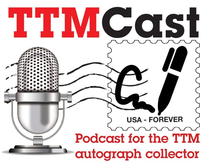 TTMCast – Talking Autographs, Collecting and More