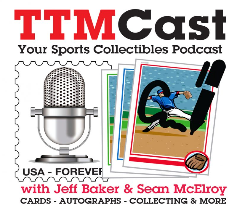 TTMCast – Talking TTM, Cards, Autographs, Collecting and More